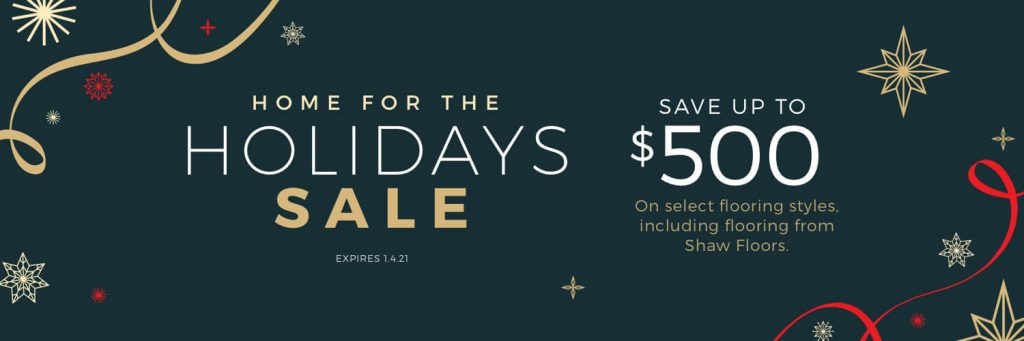 Home for the Holidays Sale | Christian Brothers Flooring & Interiors